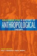 Readings For A History Of Anthropological Theory Third Edition