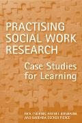 Practicing Social Work Research: Case Studies for Learning
