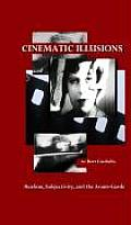 Cinematic Illusions: Realism, Subjectivity, and the Avant-Garde