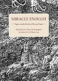 Miracle Enough: Papers On The Works Of Mervyn Peake by G. Peter Winnington