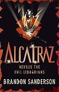Alcatraz Versus the Evil Librarians. by Brandon Sanderson