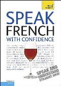 Teach Yourself. Speak French With Confidence