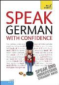 Teach Yourself. Speak German With Confidence