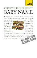 Choose the Perfect Baby Name (Teach Yourself)