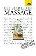 Get Started in Massage A Teach Yourself Guide
