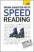 Work Smarter with Speed Reading: Teach Yourself