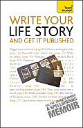 Write Your Life Story and Get It Published (Teach Yourself)