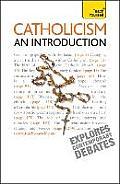 Catholicism - an Introduction: Teach Yourself: an Introduction