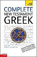 Complete New Testament Greek: Teach Yourself: Learn To Read, Write and Understand New Testament Greek With Teach Yourself