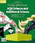 Friday Afternoon Aqa Science and Additional Science Gcse