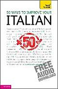 50 Ways To Improve Your Italian: Teach Yourself
