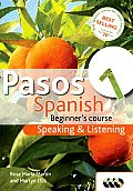 Pasos 1 Spanish Beginner's Course: Speaking & Listening [With Booklet]