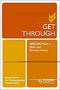 Get Through Mrcog Part 1: Sbas and Revision Notes