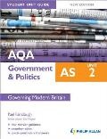 Aqa As Government & Politics Student Unit Guide: Unit 2 Governing Modern Britain