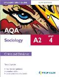 Aqa A2 Sociology Student Unit Guide: Unit 4 Crime and Deviance