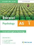 Edexcel As Psychology Student Unit Guide: Social and Cognitive Psychol