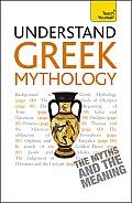 Understand Greek Mythology a Teach Yourself Guide