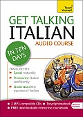 Get Talking Italian in Ten Days Beginner Audio Course: The Essential Introduction to Speaking and Understanding