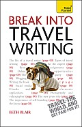 Break Into Travel Writing: A Teach Yourself Creative Writing Guide (Teach Yourself: Writing) Cover