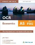 Ocr As Economics Student Unit Guide: Unit F582 the National and International Economy