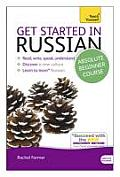 Get Started in Russian, Absolute Beginner Course [With Book(s)]