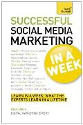 Successful Social Media Marketing In a Week A Teach Yourself Guide