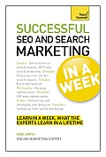 Successful SEO & Search Marketing In a Week A Teach Yourself Guide