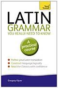 Teach Yourself Language #2: Latin Grammar You Really Need to Know: A Teach Yourself Guide