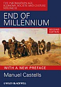 End of Millennium: The Information Age: Economy, Society, and Culture Volume III