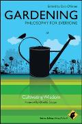 Philosophy for Everyone #20: Gardening - Philosophy for Everyone: Cultivating Wisdom
