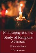 Blackwell Manifestos #63: Philosophy and the Study of Religions: A Manifesto