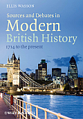 Sources and Debates in Modern British History (12 Edition)