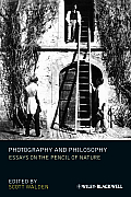 Photography and Philosophy: Essays on the Pencil of Nature (New Directions in Aesthetics) Cover