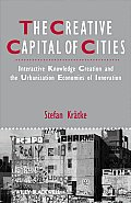 Studies in Urban and Social Change #33: The Creative Capital of Cities: Interactive Knowledge Creation and the Urbanization Economies of Innovation