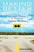 Making Better Decisions Decision Theory In Practice