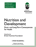 Nutrition and Development: Short and Long Term Consequences for Health (British Nutrition Foundation)