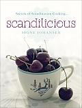 Scandilicious Secrets of Scandinavian Cooking