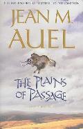 The Plains of Passage. Jean M. Auel
