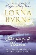 Stairways to Heaven. Lorna Byrne