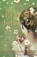 The Peach Keeper. by Sarah Addison Allen