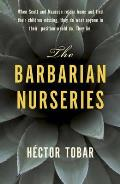 The Barbarian Nurseries. by Hector Tobar