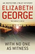 With No One As Witness: an Inspector Lynley Novel