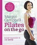 Pilates on the Go. by Margot Campbell