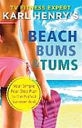 Beach Bums and Tums: Your Four-step Plan To the Perfect Summer Bod