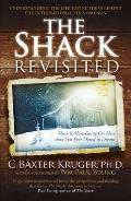 Shack Revisited: There Is More Going on Here Than You Ever Dared To Dream