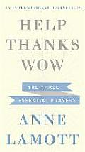 Help Thanks Wow the Three Essential Prayers