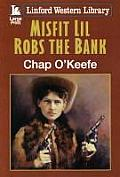Misfit Lil Robs the Bank (Large Print)