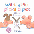 Wibbly Pig Picks a Pet (Wibbly Pig)