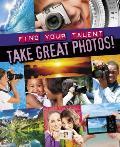 Take Great Photos!