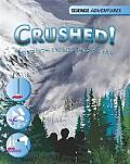 Crushed!: Explore Forces and Use Science To Survive